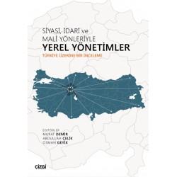 Siyasi, İdari ve Mali Yönleriyle Yerel Yönetimler | Türkiye Üzerine Bir İnceleme
