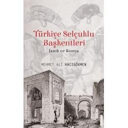 Türkiye Selçuklu Başkentleri | İznik ve Konya